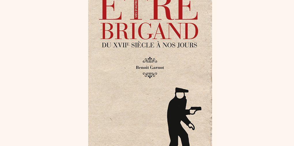 ÊtrebrigandduMoyenÂgeànos joursdeBenoîtGarnot.Collection « Vies d'autrefois ». Armand Colin, 2013. 20 €